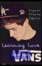 Learning Love *On Hold* (Connor Franta fanfic) by darian-dyer