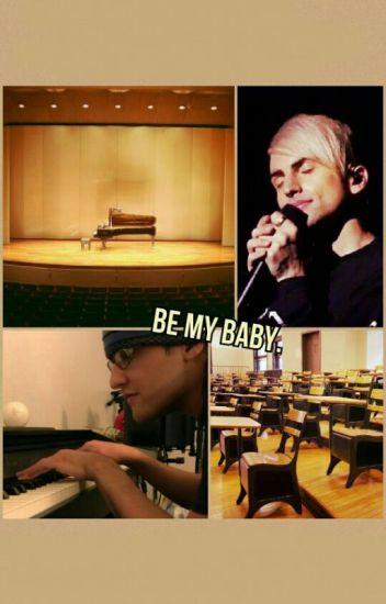 Be My Baby.