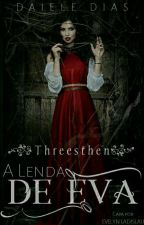 Threesthen • A Lenda de Eva  by DaayDias