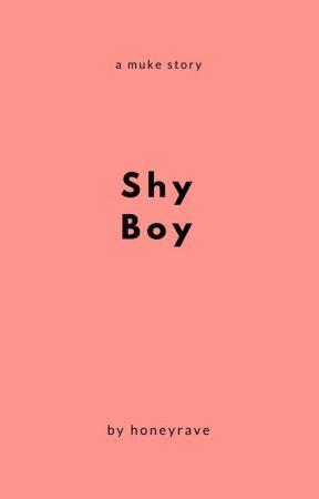 shy boy ; muke (ON HOLD/BEING REWRITTEN) by honeyrave