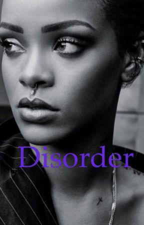 Disorder (Rihannaxgirl) by NavyGirlSA