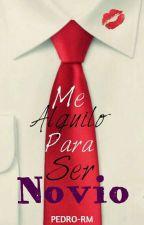 Me Alquilo Para Ser Novio by PEDRO-RM