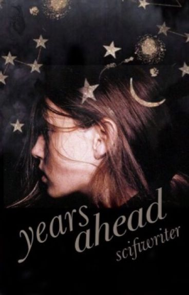Years Ahead by scifiwriter