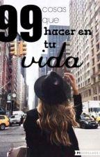 99 cosas que hacer en tu vida. by _chicadepapel_1