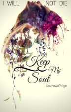 Keep My Soul by UnknownPaige