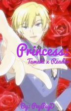Princess: Tamaki x Reader by notyepelyob