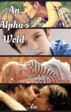 An Alphas World. by BookAddictChic