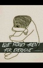 Love Stories Aren't For Everyone-Miniminter Fanfiction*COMPLETED* by annashahbaz12