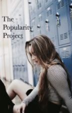 The Popularity Project  by jadelovesbieber2014