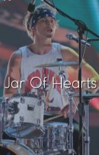 Jar Of Hearts || Ashton Irwin  by fletcherssmile98