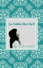 La Voilée Du Chef by LaBrunetteDz
