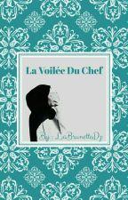 La Voilée Du Chef { En Pause } by LaBrunetteDz