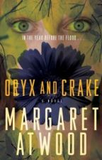 Oryx and Crake (MaddAddam Trilogy, #1) by MargaretAtwood