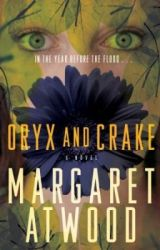 Oryx and Crake (MaddAddam Trilogy  #1) by MargaretAtwood