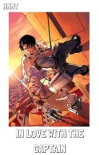 #Wattys2017~Levi X Reader~ In Love With The Captian:{Attack on Titan} by HumanityNeedsMoreTea