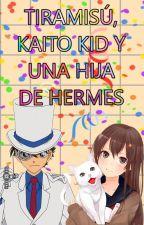 Tiramisú, Kaito Kid y una hija de Hermes by Maga_Excalibur14