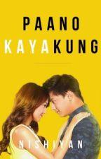 Paano Kaya, Kung... (A Kathniel Fiction) by nishiyan