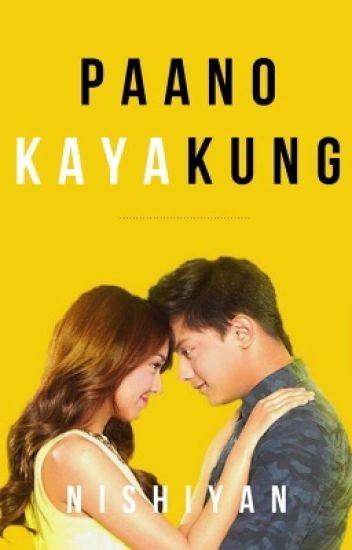 Paano Kaya, Kung... (A Kathniel Fiction)