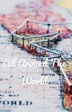 All around the world by emmaloraine