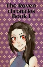 The Raven Chronicles Book: 1 by Mellifluous_Green