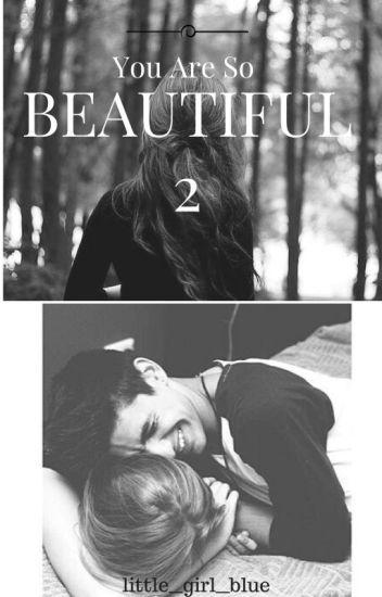 You are so beautiful  2 !Dočasne Pozastavené!