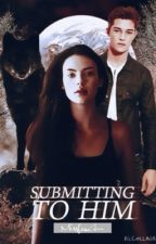 Submitting To Him by MissLeeAnn