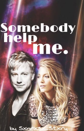 Somebody help me. [Sunrise Avenue-Fanfiction] || #Wattys2016