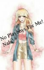 No Playboys For Me! (Nalu) by LynLynELFT