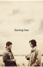 """Starting Over (Book 2 Of """"The Life With The Winchester's"""") by ewEden"""