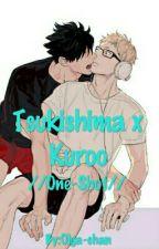 Tsukishima X Kuroo //One-Shot// by Olgu-chan