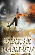 Herederos de una Dinastia by gracesantos87