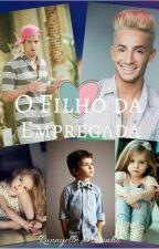 O Filho da Empregada (Romance Gay) by RannyelleMarinho