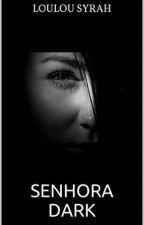 Senhora Dark by LoulouSyrah