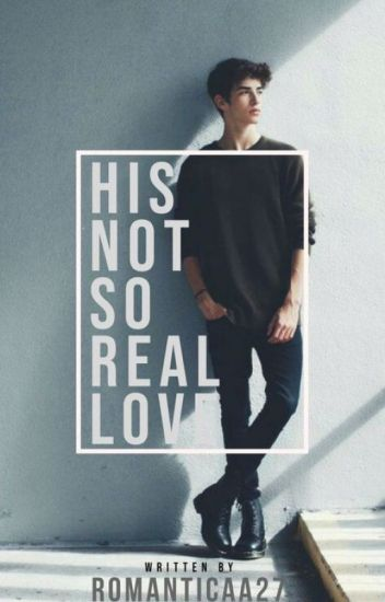 His Not So Real Love