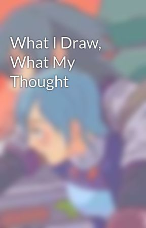 What I Draw, What My Thought  by VicBvb