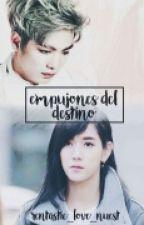 EMPUJONES DEL DESTINO [ EDITANDO ] (JREN) by Liu-Rennie