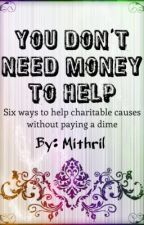 You Don't Need Money to Help by Mithril