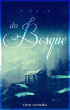 A Casa Do Bosque by haylelen