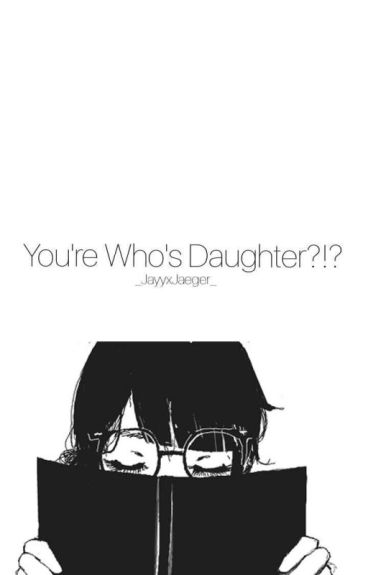 Your Who's Daughter?! Eren x Levi's daughter