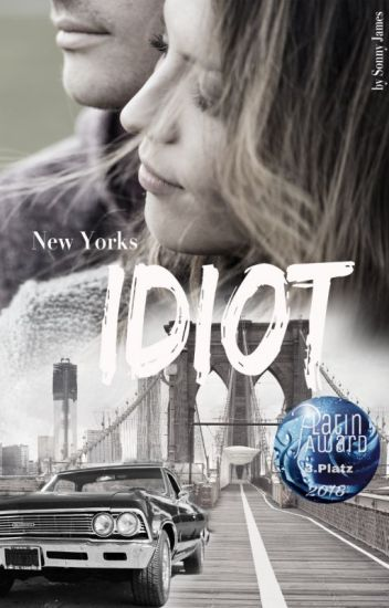 New York's Idiot #wattys2017