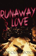 Runaway Love 3 by CamsLaFont