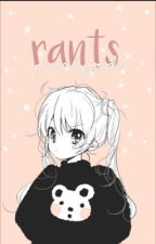 Rants || updates by paralyzzed