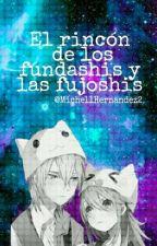 El Rincón De Los Fundashis Y Fujoshis by MichellHernandez2