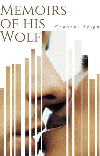 Memoirs Of His Wolf (Interracial BW/WM)