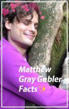 Matthew Gray Gubler Facts. by LiamLaCerda