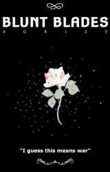 Blunt Blades || Zero Kiryu X Reader by AGRIZE
