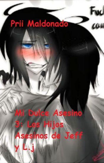 Mi Dulce Asesino 3: Los Hijos Asesinos de Jeff y L.J