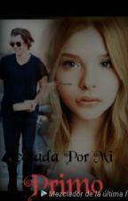 Acosada Por Mi Primo ||Harry Styles Y Tu|| by Itzel_styles_22