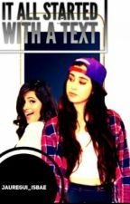 It All Started With A Text by jauregui_isbae