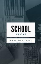 School Hacks by M_M_Gillett